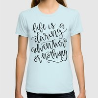 Calligraphy // Life is a Daring Adventure or Nothing Womens Fitted Tee Light Blue SMALL