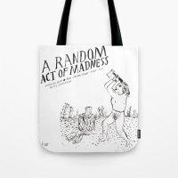 A Random Act of Madness Tote Bag