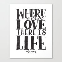 WHERE THERE IS LOVE THER… Canvas Print