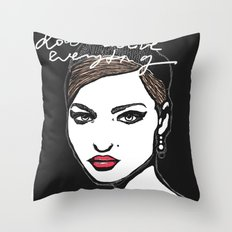 Don't believe everything  Throw Pillow