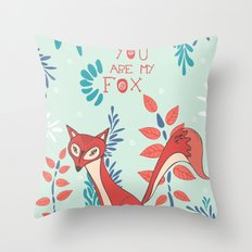 You are my Fox Throw Pillow