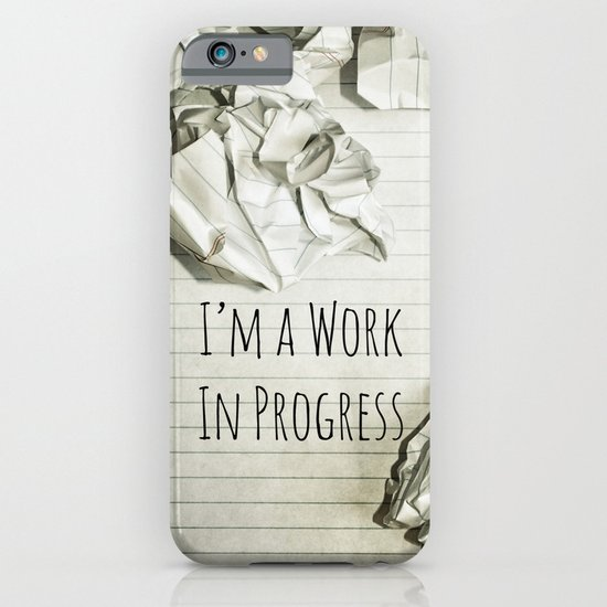 I'm A Work In Progress iPhone & iPod Case