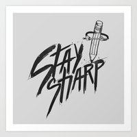 Stay Sharp Art Print