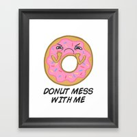 Donut mess with me! Framed Art Print