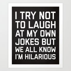 Laugh Own Jokes Funny Quote Art Print