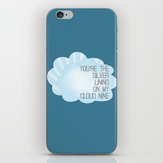 You're the Silver Lining on My Cloud Nine iPhone & iPod Skin