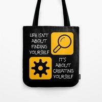 Life Isn't About Finding… Tote Bag