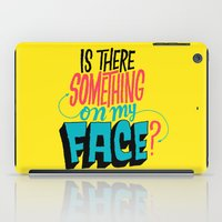 Is There Something On My… iPad Case