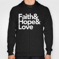 Faith & Hope &  Love Helvetica Hoody
