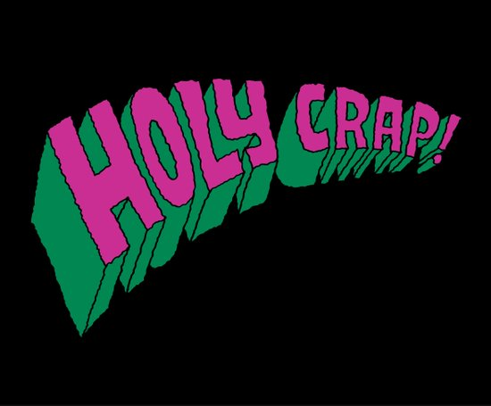 Holy Crap! Art Print