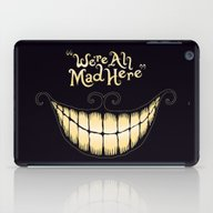 iPad Case featuring We're All Mad Here by Greckler