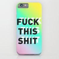 Fuck This Shit - Gradien… iPhone 6 Slim Case