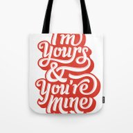 I'm Yours & You're Mine Tote Bag
