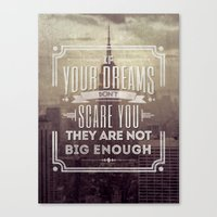 If Your Dreams Do Not Scare You, They Are Not Big Enough Canvas Print