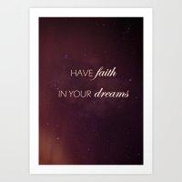 Have Faith In Your Dream… Art Print