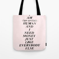 I AM HUMAN AND I NEED MO… Tote Bag