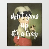 don't grow up. it's a trap. Canvas Print