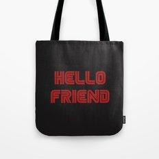 Hello Friend Tote Bag