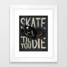 Skate Til' You Die Framed Art Print