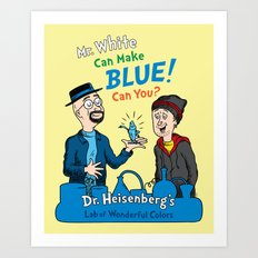 Mr. White Can Make Blue! Art Print