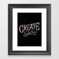 CREATE SOMETHING Framed Art Print