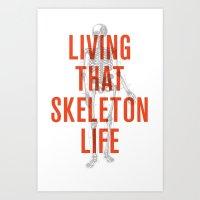 Living That Skeleton Lif… Art Print