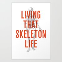 Living That Skeleton Lif… Art Print
