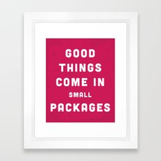 Good Things / Small Packages Funny Quote Framed Art Print