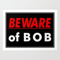 Beware of BOB Art Print