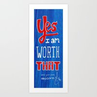 YES, i am worth that! and your pet unicorn Art Print