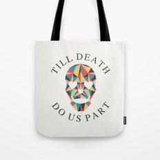 Till death Tote Bag