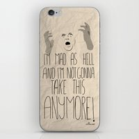 I'm mad as hell and I'm not gonna take it anymore iPhone & iPod Skin