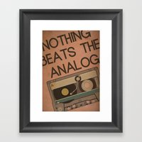 Nothing Beats The Analog Framed Art Print
