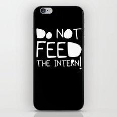 Do not feed the intern iPhone & iPod Skin