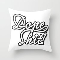 Dope Shit! Throw Pillow