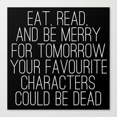 Eat, Read, And Be Merry.… Canvas Print