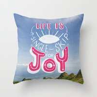 Life Is A Single Skip Fo… Throw Pillow
