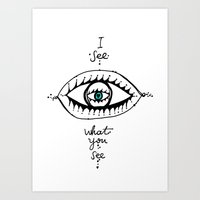 I See What You See Art Print