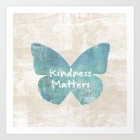 Kindness Matters Butterf… Art Print