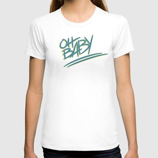 OH BABY T-shirt