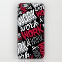 Work! Work! Work! Work! iPhone & iPod Skin
