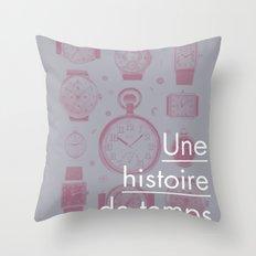 Une histoire de temps Throw Pillow