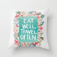 Eat Well, Travel Often B… Throw Pillow