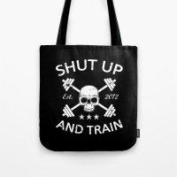 Shut Up and Train Tote Bag