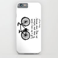 iPhone & iPod Case featuring Life is like riding a bicycle... by Macrobioticos