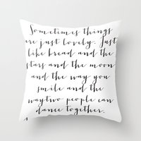 Sometimes. Throw Pillow