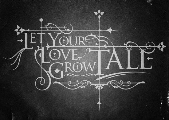Let Your Love Grow Tall Art Print