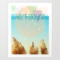 BELIEVE YOU WILL AND YOU CAN Art Print