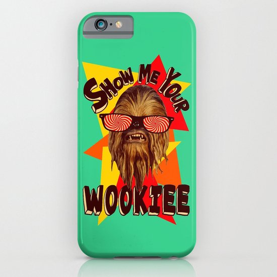 Show Me Your Wookiee!  |  Chewbacca  iPhone & iPod Case