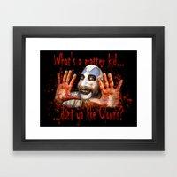 Whats A Matter Kid......… Framed Art Print